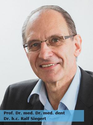 Dr. med. Dr. med. dent Dr. h.c. Ralf Siegert